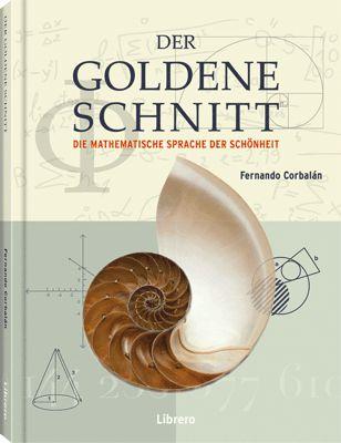 Der goldene Schnitt-Die mathematische Sprache der Schönheit